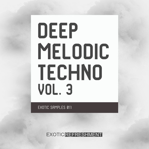 Deep Melodic Techno Vol. 3 - Exotic Samples 011 - Sample Pack