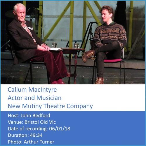 In Conversation: Callum MacIntyre - Actor and Musician, New Mutiny Theatre Company