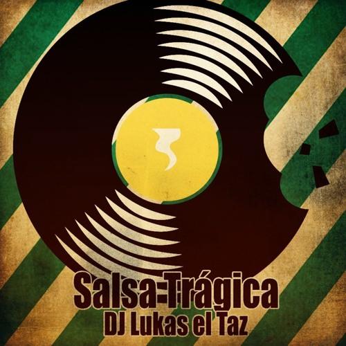 Salsa Trágica - DJ Lukas El Taz