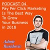 Pay Per Click Marketing Is The Best Way To Grow Your Business in 2018