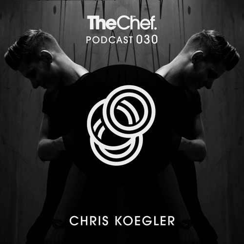 Chris Koegler - THE CHEF PODCAST 030