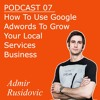 How To Use Google Adwords To Grow Your Local Services Business