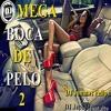 MEGA BOCA DE PELO 2 (DJ JONATAS FELIPE & DJ JAPA MONTALTO)CVHT