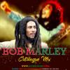 BOB MARLEY CaTaLogue Mix - DJ CRIS CROSS