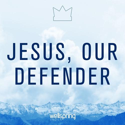 Jesus, Our Defender | Pastor Steve Gibson