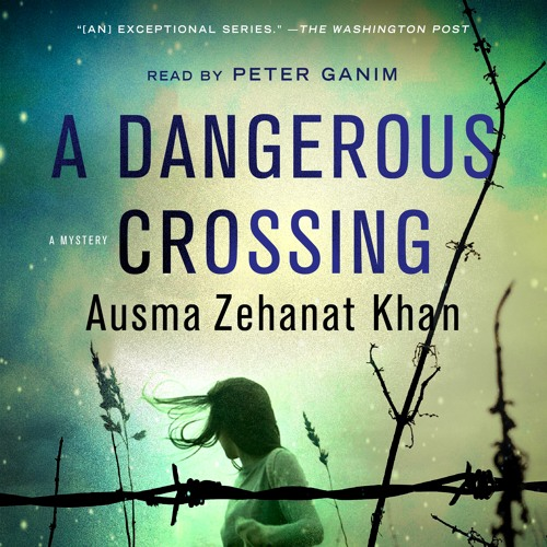A Dangerous Crossing by Ausma Zehanat Khan, audiobook excerpt