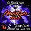 Jamieson Hill & JÅCK FORD - Only Time (Nostalgia Mix)