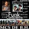 Funk Consciente - MCS de B.H. - Produção DJ Mr.Stones
