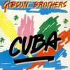 The Gibson Brothers - Cuba (RICARDO RUHGA MASH) FREE DOWNLOAD