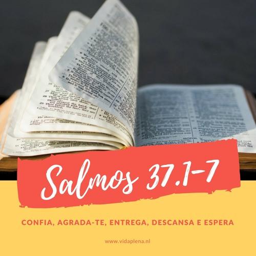 Salmos 37.1 - 7