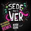 KVSH, Breno Rocha Feat. Breno Miranda - Sede Pra Te Ver (Rey Vercosa, Diefentaler Remix)