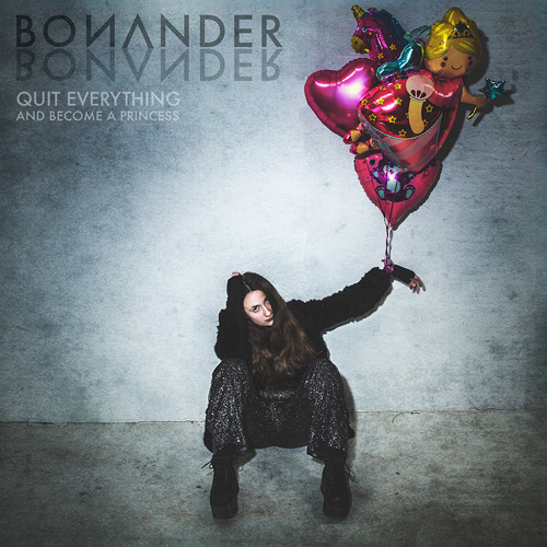 Bonander - Quit Everything and Become a Princess