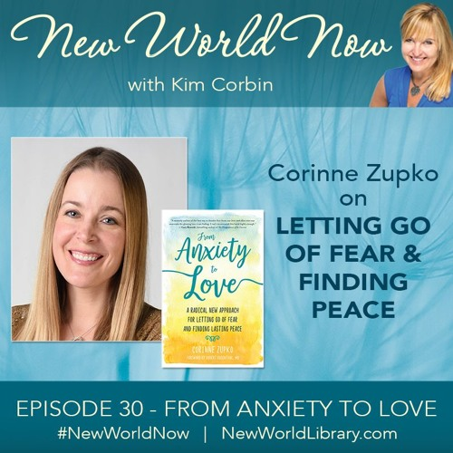 Episode 30: Letting Go of Fear with Corinne Zupko