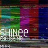 SHINee - Excuse Me Miss  [full ver.]