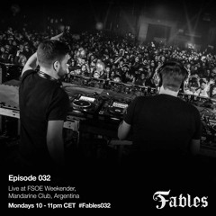 Ferry Tayle & Dan Stone - Fables 032 (Live Recorded at FSOE 500 Argentina / Mandarine Club)