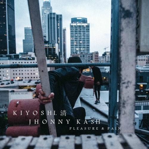 Jhonny Kash & kiyoshi.- Pleasure & Pain