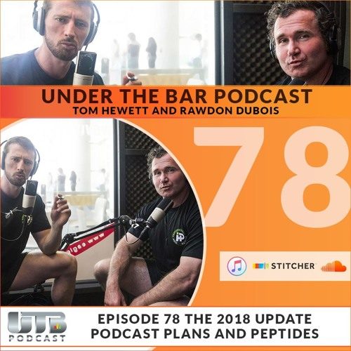 2018 Podcast Plans & Peptides! Ep. 78 of Under The Bar Podcast