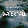Leyter & #DJEGO - Waterfall *Out now on iTunes & Spotify!!!