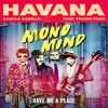 Camilla Cabello - Havana VS Mono Mind - Save Me a Place