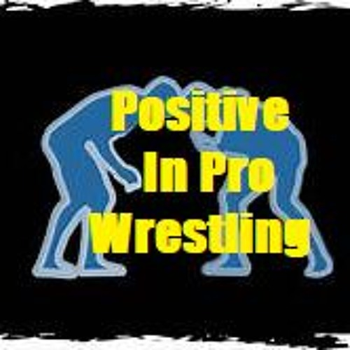Positive In Pro Wrestling