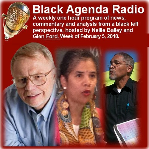 Black Agenda Radio Week of Feb. 5, 2018