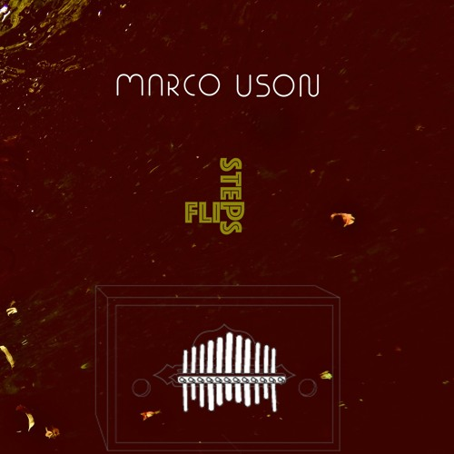 Marco Uson - Flip Steps (OUT NOW!!)