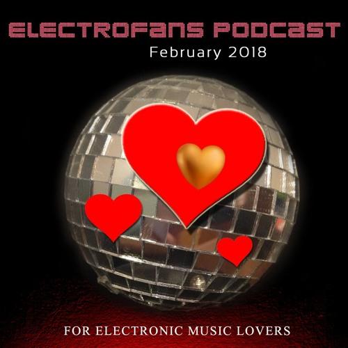 Electrofans  Podcast - February 2018