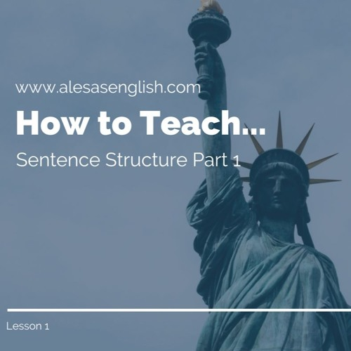 How To Teach Sentence Structure Part 1