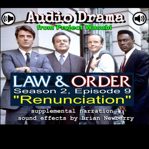 "Audio Drama - ""Law & Order"" - RENUNCIATION"