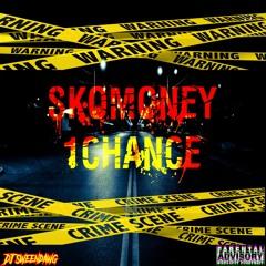 SkoMoney - 1 Chance [@DJSweendawg Exclusive]