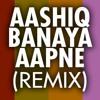 Aashiq Banaya Aapne Remix Ft Dj Raj Fire Boy Hate Story IV