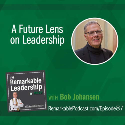 A Future Lens on Leadership with Bob Johansen