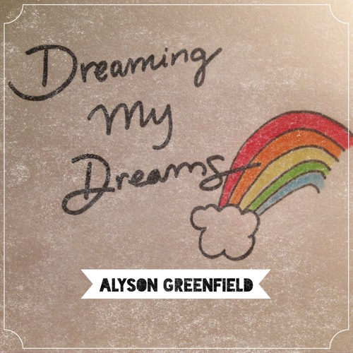 Dreaming My Dreams