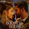 Download Boond Boond _ Hate Story IV _ Urvashi Rautela _ Vivan B _ Arko _ Jubin N _ Neeti.mp3 Mp3