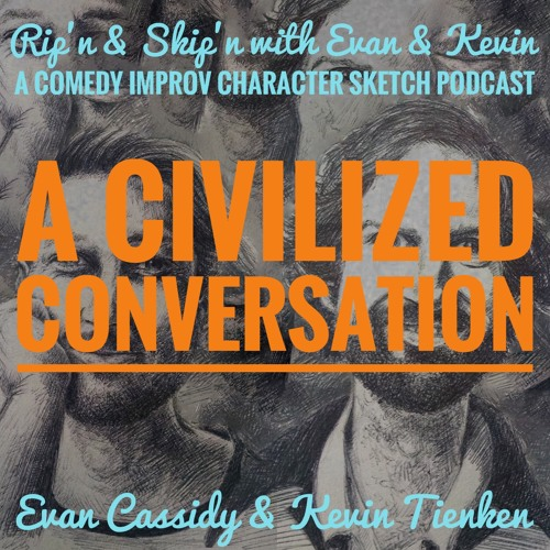 Ep 90 - A Civilized Conversation With Evan Cassidy & Kevin Tienken