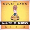 Lil Pump - Gucci Gang (NAMTO & DJ BENS Remix)