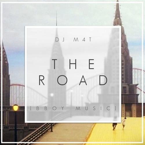 Dj M4t - The Road [Bboy Music]