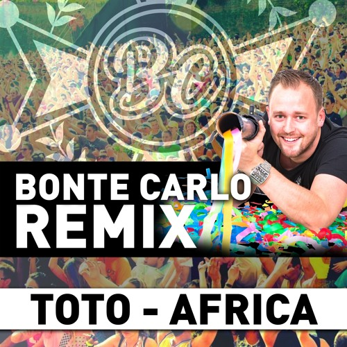 Toto - Africa (BONTE CARLO REMIX)(FREE DOWNLOAD) by BONTE CARLO