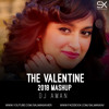 The Valentine Mashup (2018) - DJ Aman