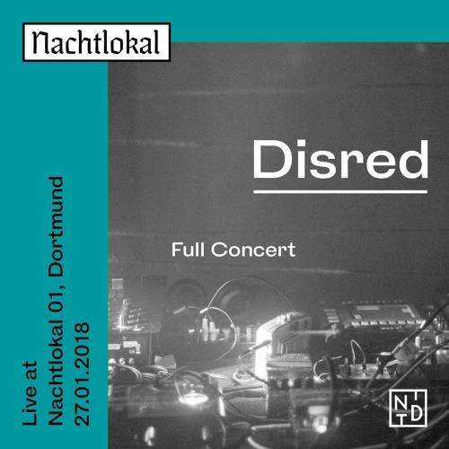 Disred live at Nachtlokal 01 / 27.01.2018