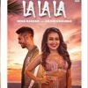 La La La - Neha Kakkar ft. Arjun Kanungo - Bilal Saeed - Desi Music Factory.mp3
