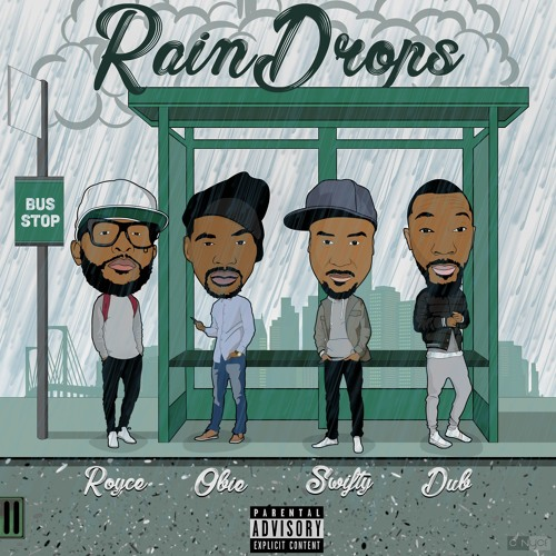 RAIN DROPS FT. ROYCE 5'9, OBIE TRICE, SWIFTY MCVAY OF D12