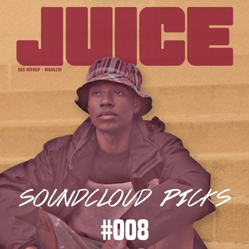 JUICE Soundcloud Picks #008