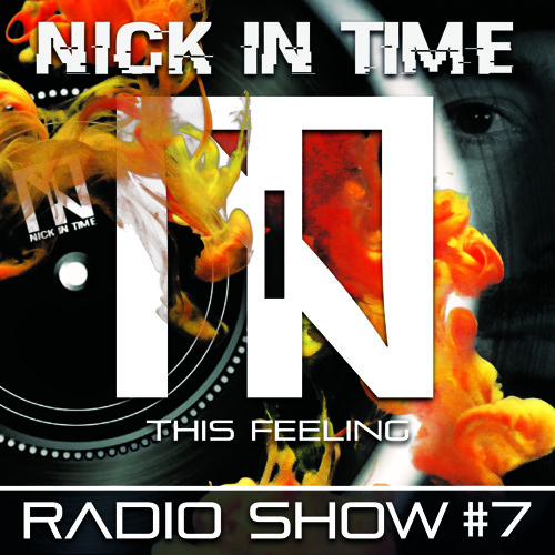 Nick In Time Radio Show - EPISODE #7 THIS FEELING free download