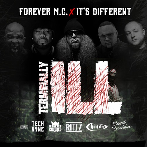 Forever M.C. Feat Tech N9ne, Rittz, KXNG Crooked, Chino XL & Statik Selektah- Terminally Ill