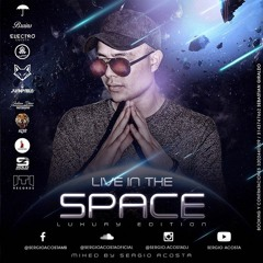 SERGIO ACOSTA - LIVE IN THE SPACE (LUXURY EDITION) - LIVE SET [2K18]