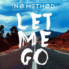 No Method - Let Me Go (Can Demir Remix) [DOWNLOAD => BUY]