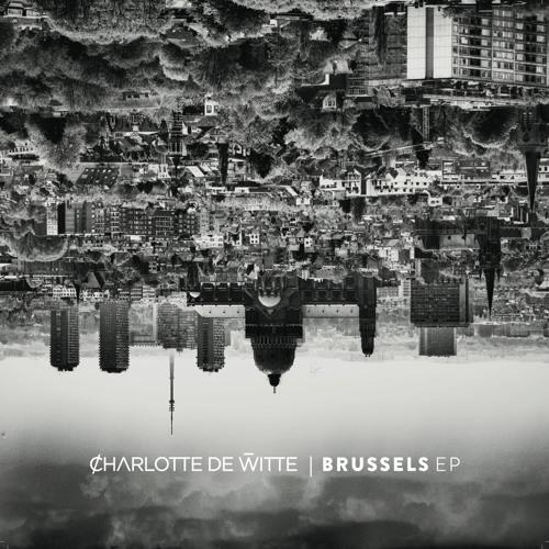 CHARLOTTE DE WITTE - BRUSSELS EP [NOVAMUTE]