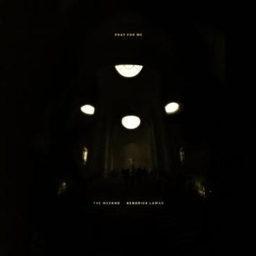Pray For Me | Kendrick Lamar & The Weeknd