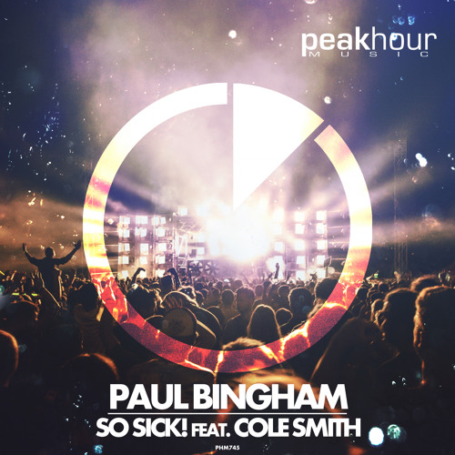 Paul Bingham - So Sick! feat Cole Smith (OUT NOW)